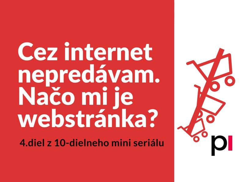 Cez internet nepredávam. Načo webstránka?