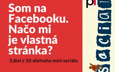 Som na Facebooku. Načo mi je vlastná stránka?