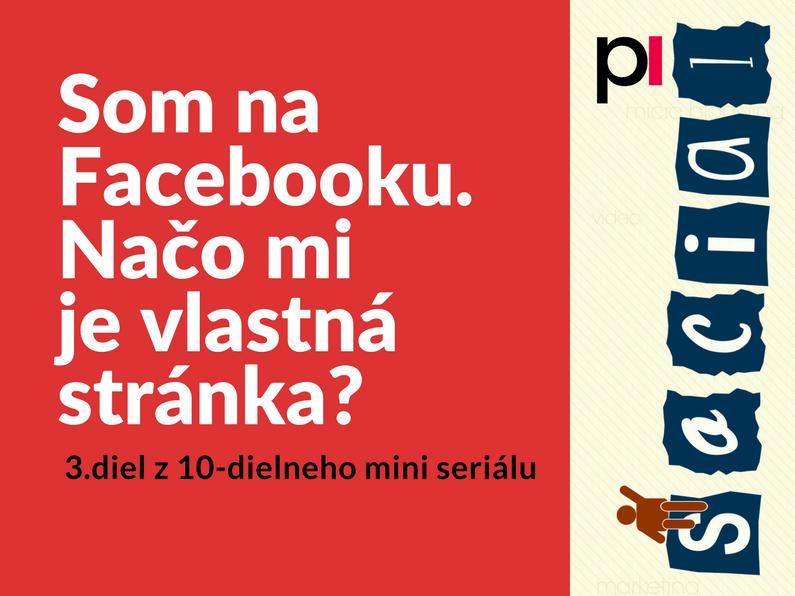 Protopia.sk - som na Facebooku. Načo mi je vlastná webstránka?